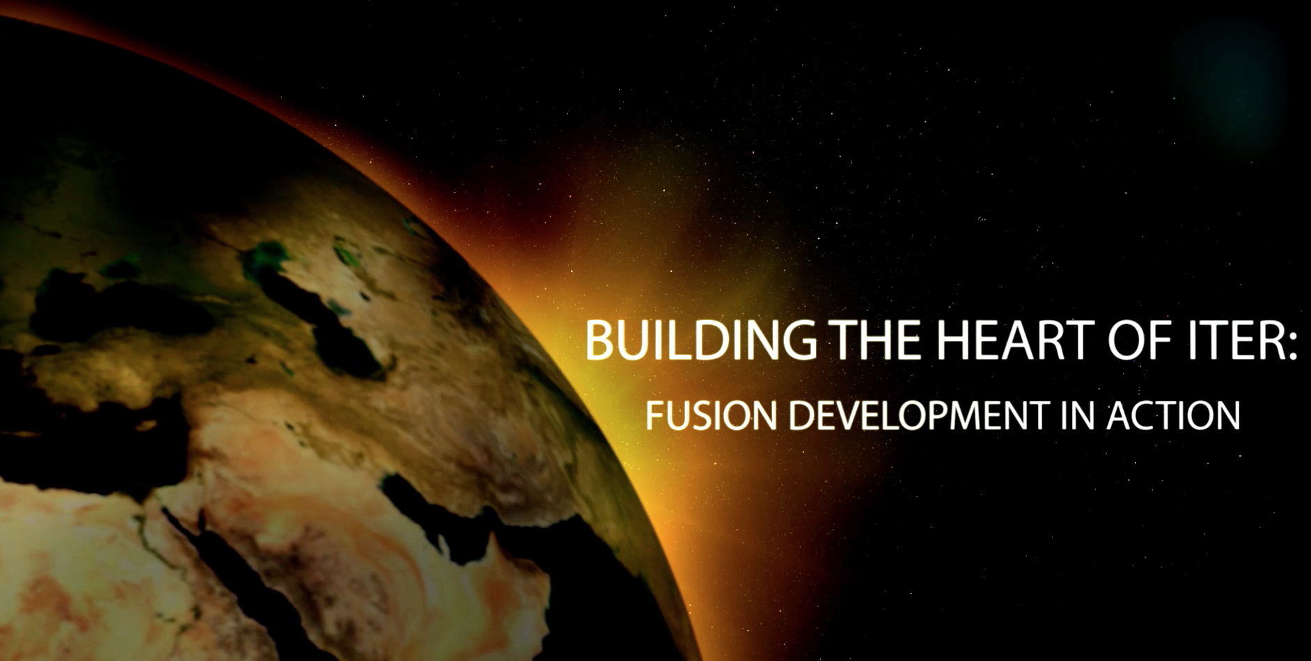Video - Building the Heart of ITER